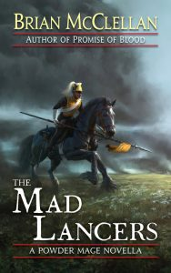 Cover for The Mad Lancers by Brian McClellan