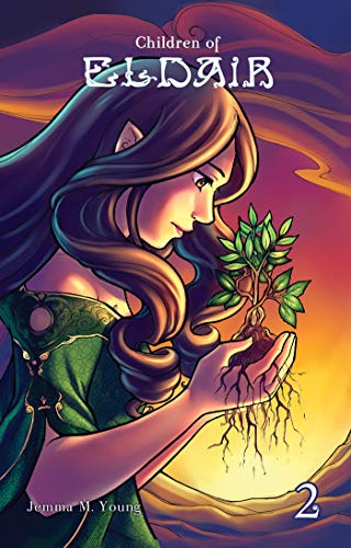 Cover for graphic novel CHILDREN OF ELDAIR, BOOK 2 by Jemma M. Young; a young woman gentling holding a plant.
